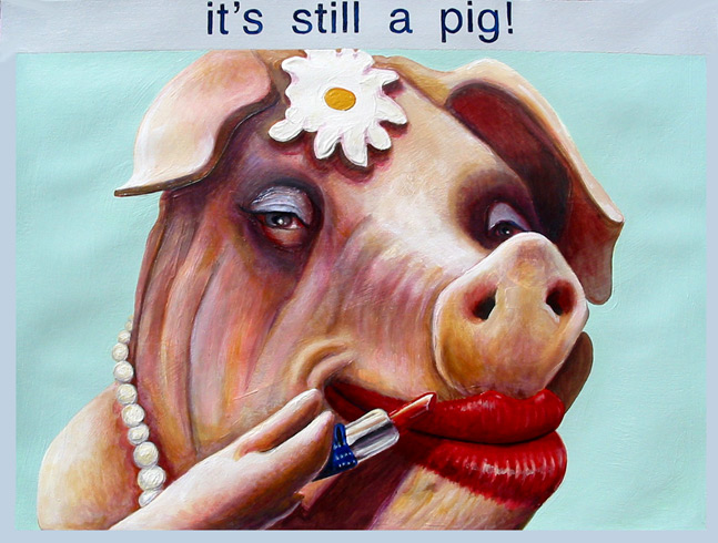 Pigs with Lipstick